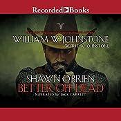 Better off Dead: Shawn O'Brien Series | William W. Johnstone, J. A. Johnstone
