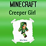 Minecraft: Creeper Girl | Billy Miner