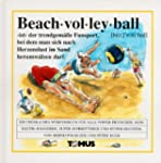 Beachvolleyball. Ein fr�hliches W�rte...