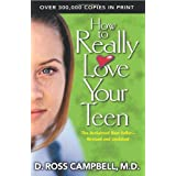 How to Really Love Your Teenby Ross Campbell