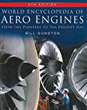 World Encyclopedia of Aero Engines: From the Pioneers to the Present Day (075094479X) by Gunston, Bill