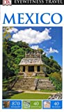 Collectif DK Eyewitness Travel Guide: Mexico (Eyewitness Travel Guides)