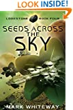 Seeds Across the Sky (Science Fiction Adventure) (Lodestone Book 4)
