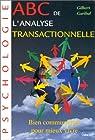 ABC de l'analyse transactionnelle par Garibal