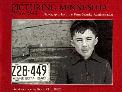 Book Review: Picturing Minnesota 1936-1943: Photographs From The Farm Security Administration