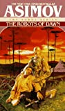 The Robots of Dawn (Third of the Trilogy - 1983)