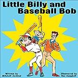 Little Billy & Baseball Bob