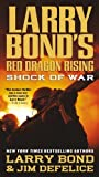 img - for Larry Bond's Red Dragon Rising: Shock of War by Bond, Larry Published by Forge Books Reprint edition (2012) Mass Market Paperback book / textbook / text book