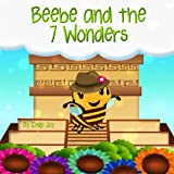 Beebe and the 7 Wonders (Little Bright Books - Illustrated Children's Books)