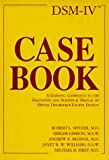 Dsm-IV Casebook: A Learning Companion to the Diagnostic and Statistical Manual of Mental Disorders