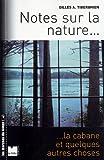 echange, troc Gilles-A Tiberghien - Notes sur la nature, la cabane et quelques autres choses