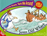 Jesus Did What? and Jesus Said What? (Upside Down, Turn Me Around Bible Stories)