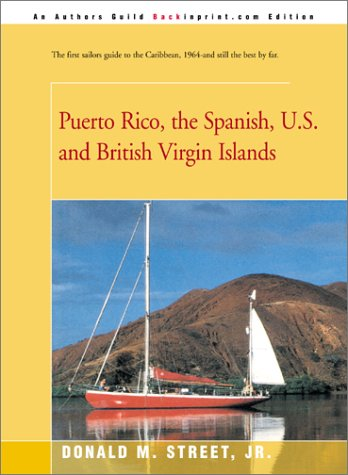 Puerto Rico, the Spanish, U.S. and British Virgin Islands (Street's Cruising Guide to the Eastern Caribbean)