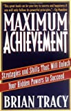 img - for By Brian Tracy Maximum Achievement: Strategies and Skills That Will Unlock Your Hidden Powers to Succeed (1st Fireside Ed) book / textbook / text book