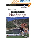 Touring Colorado Hot Springs (Touring Hot Springs)
