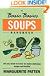 The Basic Basics Soups Handbook: All...