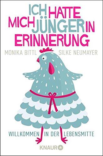 Ich hatte mich jünger in Erinnerung: Lesebotox für die Frau ab 40 das Buch von Monika Bittl - Preis vergleichen und online kaufen