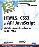 HTML5, CSS3 et API JavaScript - Coffret de 2 livres : maîtrisez toute la puissance du HTML5
