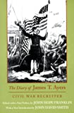 The Diary of James T. Ayers: Civil War Recruiter (0807123935) by Ayers, James T.