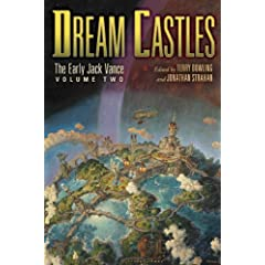 Dream Castles: The Early Jack Vance, Volume Two by Jack Vance,&#32;Terry Dowling and Jonathan Strahan