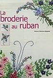 echange, troc Simone L'Homme-Brignatz - La broderie au ruban