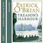 Treason's Harbour: Aubrey-Maturin, Book 9 (       ABRIDGED) by Patrick O'Brian Narrated by Robert Hardy