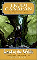 Last of the Wilds: Age of the Five Trilogy Book 2