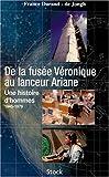 echange, troc France Durand-de Jongh - De la fusée Véronique au lanceur Ariane