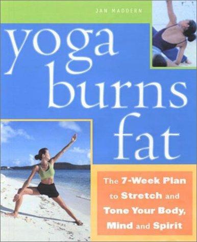 Yoga Burns Fat, JAN MADDERN