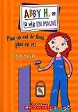 Abby H. ou la vie en mauve (0439953693) by Anne Mazer