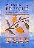 echange, troc Sarah Hocombe - Peindre à fresque : Pour la maison et le jardin