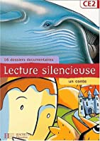 Lecture silencieuse CE2 : 16 dossiers documentaires, un conte