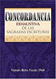 img - for Concordancia exhaustiva de las Sagradas Escrituras (Spanish Edition) book / textbook / text book