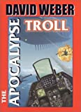 The Apocalypse Troll (0671318322) by Weber, David