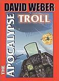 The Apocalypse Troll (0671318322) by Weber, David