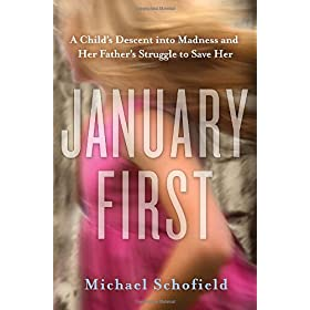 Learn more about the book, January First: A Child's Descent into Madness and Her Father's Struggle to Save Her