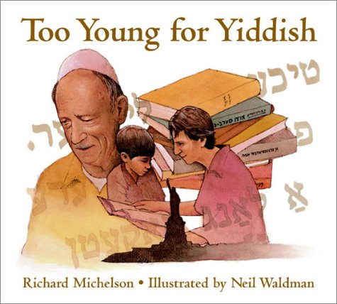 Too Young for Yiddish, Richard Michelson