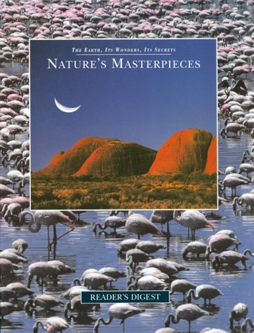 Nature's Masterpieces (The Earth, Its Wonders, Its Secrets)