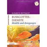 """Bu�gottesdienste: Modelle und Anregungenvon """"Elisabeth Mittnacht"""""""