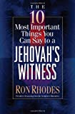 The 10 Most Important Things You Can Say to a Jehovah's Witness (0736905359) by Rhodes, Ron