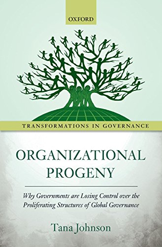 organizational-progeny-why-governments-are-losing-control-over-the-proliferating-structures-of-globa
