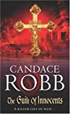 Candace Robb The Guilt of Innocents (Owen Archer Mysteries 09)