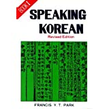 Speaking Korean: Characters with Some Romanby Francis Y.T. Park