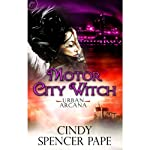 Motor City Witch (       UNABRIDGED) by Cindy Spencer Pape Narrated by Gabra Zackman
