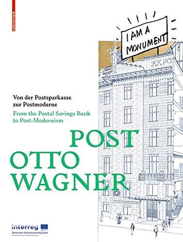 Post Otto Wagner Von Der Postsparkasse Zur Postmoderne / From the Postal Savings Bank to Post-Modernism  (Tapa Blanda)