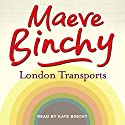 London Transports Audiobook by Maeve Binchy Narrated by Kate Binchy