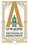 ISBN 9781472911322 product image for A Is For Arsenic: The Poisons Of Agatha Christie | upcitemdb.com