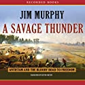 A Savage Thunder (       UNABRIDGED) by Jim Murphy Narrated by Kevin Orton