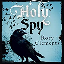 Holy Spy: John Shakespeare 7 (       UNABRIDGED) by Rory Clements Narrated by Gareth Armstrong