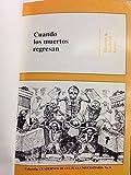 img - for Cuando Los Muertos Regresan: Poblacion Indigena Y Festividad De Muertos En El Estado De Mexico book / textbook / text book